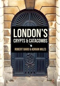 London's Crypts & Catacombs