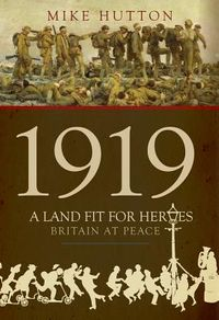 1919 - a Land Fit for Heroes