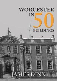 Worcester in 50 Buildings
