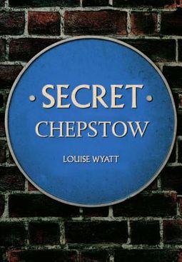 Secret Chepstow