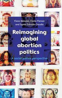 Reimagining Global Abortion Politics
