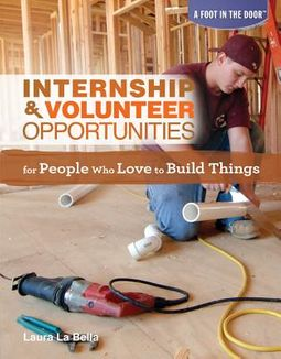 Internship & Volunteer Opportunities for People Who Love to Build Things