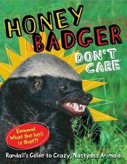 Honey Badger Don't Care