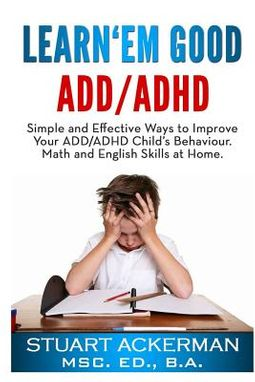 Learn 'Em Good - ADD/ADHD-