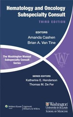 The Washington Manual Hematology and Oncology Subspecialty Consult by  Cashen, Amanda, M D  (EDT)/ Van Tine, Brian A , M D , Ph D  (EDT)/ Ansstas,