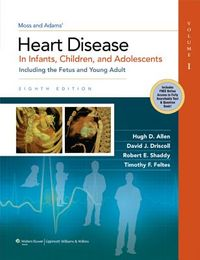 Moss and Adams' Heart Disease in Infants, Children, and Adolescents