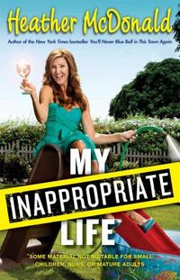 My Inappropriate Life