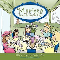 Marissa Plans a Princess Tea Party