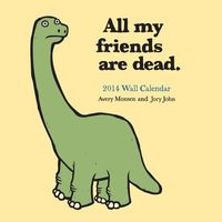 All My Friends Are Dead 2014 Calendar