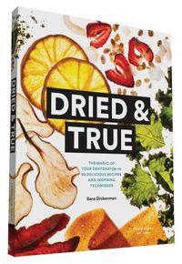 Dried & True