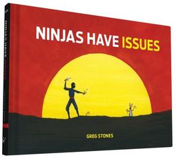 Ninjas Have Issues