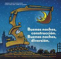 Buenas noches, construccion, Buenas noches, diversion/ Goodnight, Goodnight, Construction Site