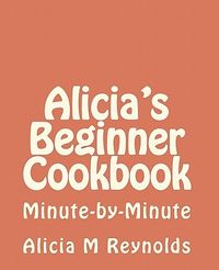 Alicia's Beginner Cookbook