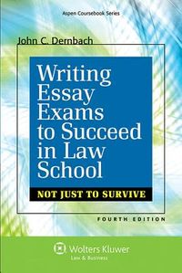 Writing Essay Exams to Succeed in Law School Not Just to Survive