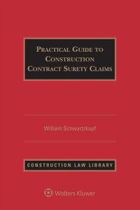 Practical Guide to Construction Contract Surety Claims
