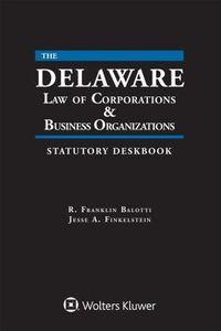 Delaware Law of Corporations & Business Organizations Statutory Deskbook 2019