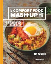 The Comfort Food Mash-Up Cookbook