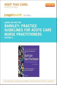 Practice Guidelines for Acute Care Nurse Practitioners - Pageburst E-book on Kno Retail Access Card