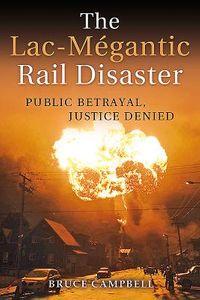The Lac-M?gantic Rail Disaster