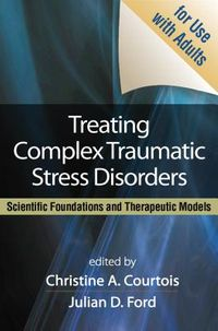 Treating Complex Traumatic Stress Disorders