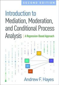 Introduction to Mediation, Moderation, and Conditional Process Analysis