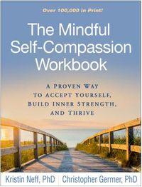 The Mindful Self-Compassion Workbook