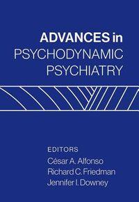 Advances in Psychodynamic Psychiatry