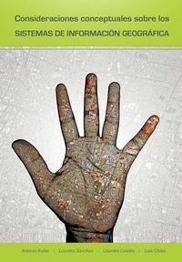 Consideraciones Conceptuales Sobre Los Sistemas de Informacion Geografica / Conceptual considerations on Geographic Information Systems