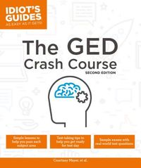Idiot's Guides The GED Crash Course