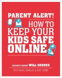 Parent Alert! How to Keep Your Kids Safe Online