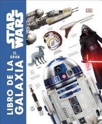 Star Wars el gran libro de la galaxia / The Visual Encyclopedia of Star Wars