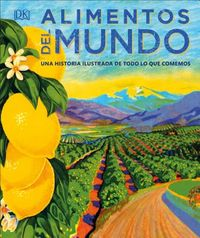 Alimentos del mundo / The Story of Food