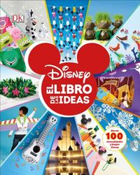Disney El libro de las ideas Disney The Book of Ideas