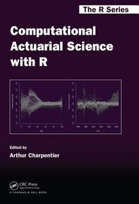 Computational Actuarial Science With R