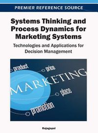 Systems Thinking and Process Dynamics for Marketing Systems