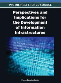 Perspectives and Implications for the Development of Information Infrastructures