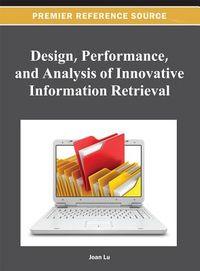 Design, Performance, and Analysis of Innovative Information Retrieval