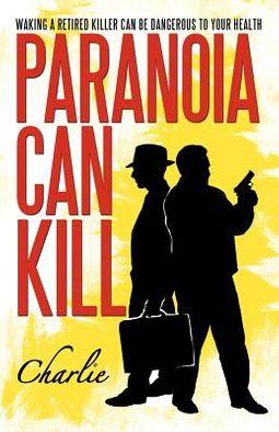 Paranoia Can Kill