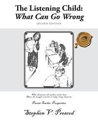 The Listening Child: What Can Go Wrong