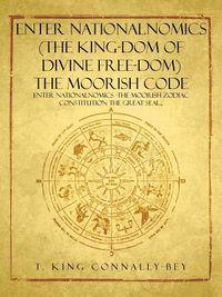 Enter Nationalnomics (The King-dom of Divine Free-dom) the Moorish Code