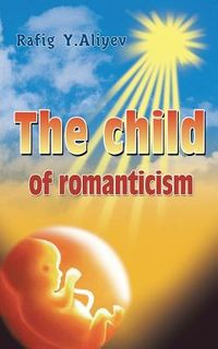 The Child of Romanticism