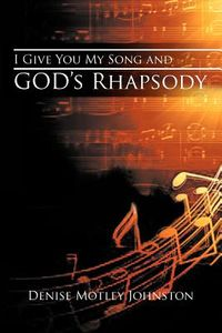 I Give You My Song and God's Rhapsody