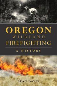 Oregon Wildland Firefighting