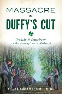 Massacre at Duffy's Cut