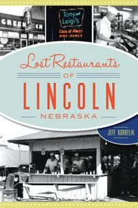 Lost Restaurants of Lincoln, Nebraska