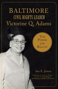 Baltimore Civil Rights Leader Victorine Q. Adams