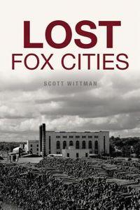 Lost Fox Cities