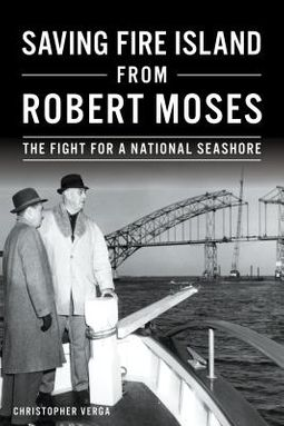 Saving Fire Island from Robert Moses