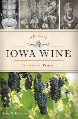 A History of Iowa Wine