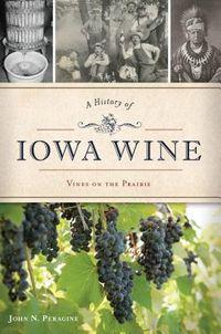 A History of Iowa Wine